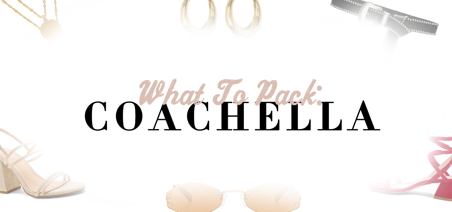 what to pack for coachella
